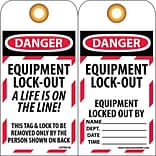 Lockout Tags; Lockout, Equipment Lock-Out A Life Is On The Line, 6X3, Unrippable Vinyl