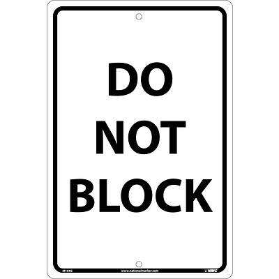 Notice Signs; Do Not Block, Black On White, 18X12, .040 Aluminum