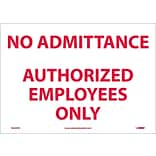 Information Labels; No Admittance Authorized Employees Only, 10X14, Adhesive Vinyl