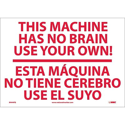 Information Labels; This Machine Has No Brain Etc Solo Ud Ti (Bilingual), 10X14, Adhesive Vinyl