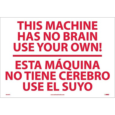 Information Labels; This Machine Has No Brain Use Solo Ud (Bilingual), 14X20, Adhesive Vinyl