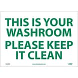 Information Labels; This Is Your Washroom Please Keep It Clean, 10X14, Adhesive Vinyl