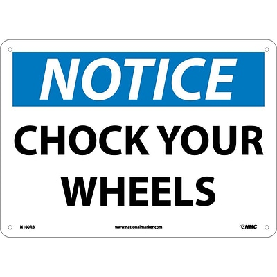 Notice Signs; Chock Your Wheels, 10X14, Rigid Plastic
