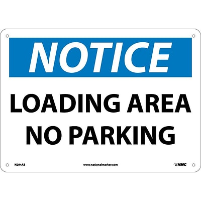 Notice Signs; Loading Area No Parking, 10X14, .040 Aluminum