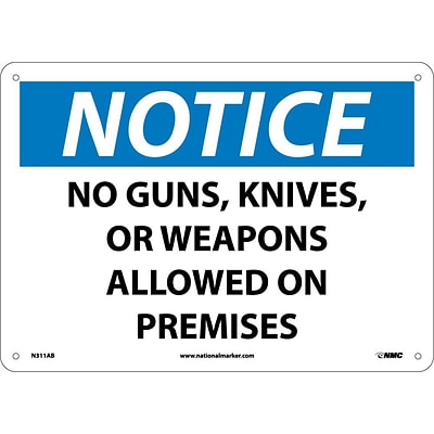 Notice Signs; No Guns, Knives Or Weapons Allowed On Premises, 10X14, .040 Aluminum