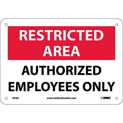 Notice Signs; Restricted Area, Authorized Employees Only, 7X10, .040 Aluminum