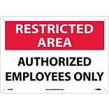Notice Signs; Restricted Area, Authorized Employees Only, 10X14, .040 Aluminum