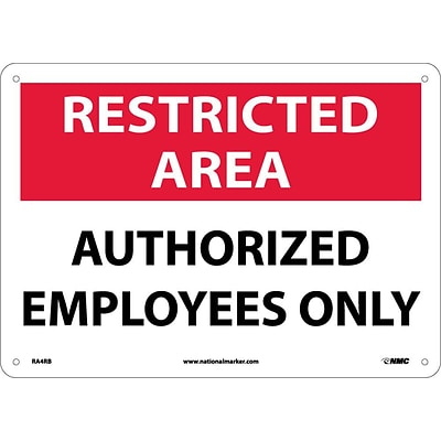 Notice Signs; Restricted Area, Authorized Employees Only, 10X14, Rigid Plastic