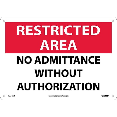 Notice Signs; Restricted Area, No Admittance Without Authorization, 10X14, .040 Aluminum