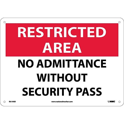 Notice Signs; Restricted Area, No Admittance Without Security Pass, 10X14, .040 Aluminum