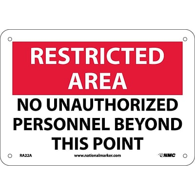 Notice Signs; Restricted Area, No Unauthorized Personnel Beyond This Point, 7X10, .040 Aluminum