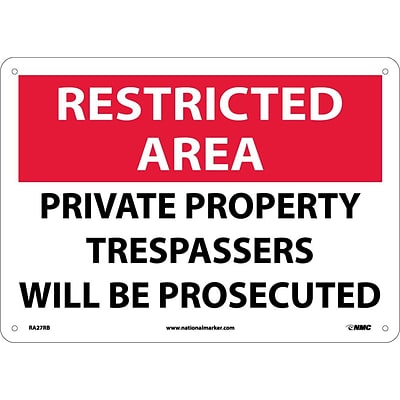 Notice Signs; Restricted Area, Private Property Trespassers Will Be Prosecuted, 10X14, Rigid Plastic