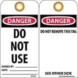 Accident Prevention Tags; Do Not Use, 6X3, Unrip Vinyl, 25/Pk W/ Grommet