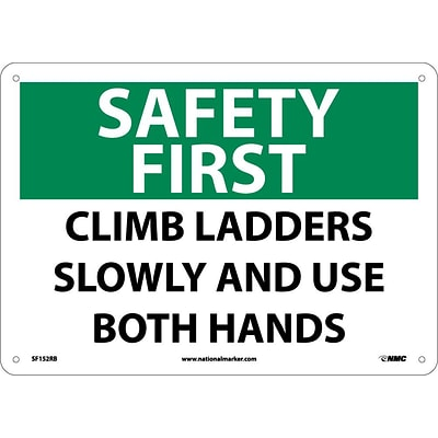 Notice Signs; Safety First, Climb Ladders Slowly And Use Both Hands, 10X14, Rigid Plastic