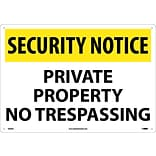 Security Notice Signs; Private Property No Trespassing, 14X20, .040 Aluminum