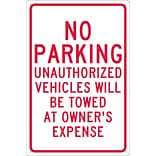 Parking Signs; No Parking Unauthorized Vehicles Will Be Towed.., 18X12, .040 Aluminum
