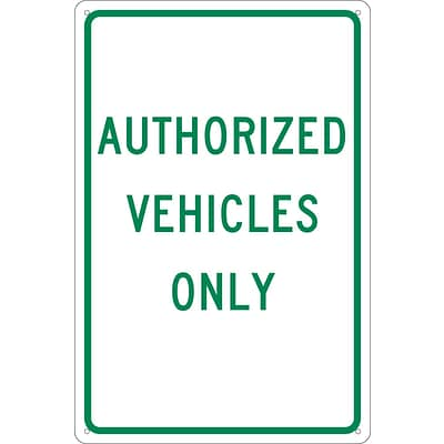 Traffic Warning Signs; Authorized Vehicles Only, 18X12, .040 Aluminum