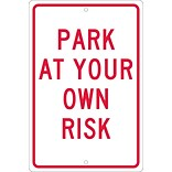 Parking Signs; Park At Your Own Risk, 18X12, .063 Aluminum