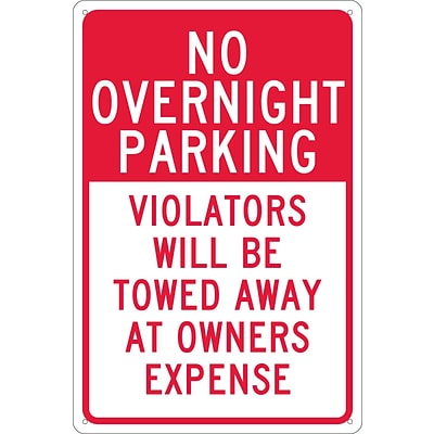 Parking Signs; No Overnight Parking Violators Will Be Towed Away At Owners..., 18X12, .040 Aluminum