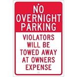 Parking Signs; No Overnight Parking Violators Will Be Towed Away At Owners..., 18X12, .063 Aluminum