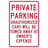 Parking Signs; Private Parking Unauthorized Cars Will Be Towed.., 18X12, .040 Aluminum