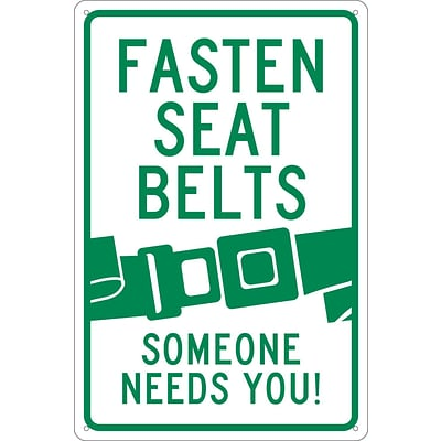 Traffic Warning Signs; Fasten Seat Belt (Graphic)  Someone Needs You, 18X12, .040 Aluminum