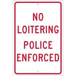 Traffic Warning Signs; No Loitering Police Enforced, 18X12, .063 Aluminum