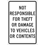 Traffic Warning Signs, Not Responsible For Theft Or Damage To Vehicles Or..., 18X12, .040 Aluminum