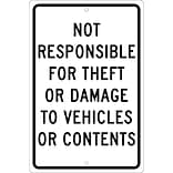 Traffic Warning Signs; Not Responsible For Theft Or Damage To Vehicles Or..., 18X12, .063 Aluminum