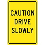Caution Drive Slowly, 18X12, .040 Aluminum