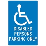 Parking Signs; Disabled Persons Parking Only, 18X12, .040 Aluminum