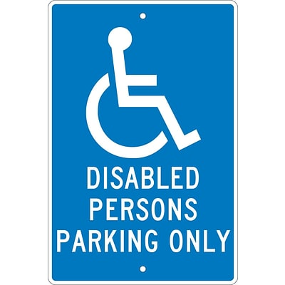 Parking Signs; Disabled Persons Parking Only, 18X12, .063 Aluminum