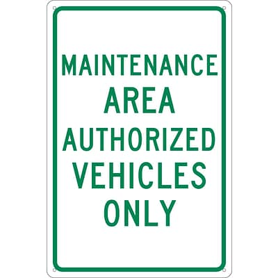 Traffic Warning Signs; Maintenance Area Authorized Vehicles Only, 18X12, .040 Aluminum