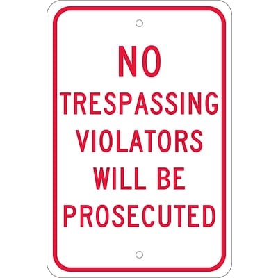 Traffic Warning Signs; No Trespassing Violators Will Be Prosecuted, 18X12, .080 Egp Ref Aluminum