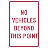 Traffic Warning Signs; No Vehicles Beyond This Point, 18X12, .040 Aluminum