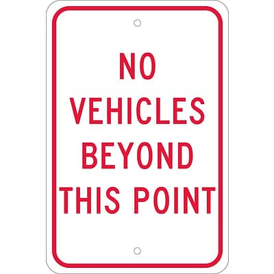 Traffic Warning Signs; No Vehicles Beyond This Point, 18X12, .080 Egp Ref Aluminum