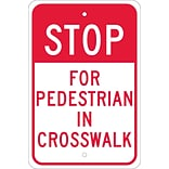 Stop Signs; Stop For Pedestrian In Crosswalk, 18X12, .080 Egp Ref Aluminum