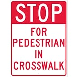 Stop Signs; Stop For Pedestrian In Crosswalk, 24X18, .080 Hip Ref Aluminum