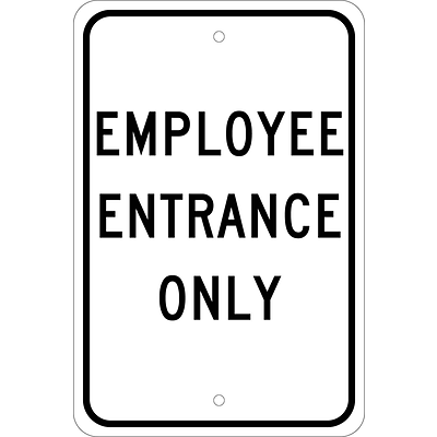 Traffic Warning Signs; Employee Entrance Only, 18X12, .080 Egp Ref Aluminum
