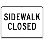 Traffic Warning Signs; Sidewalk Closed, 18X24, .080 Hip Ref Aluminum