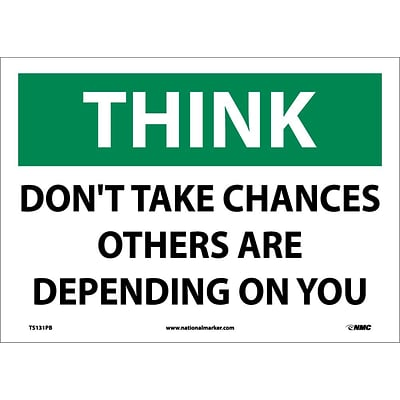 Information Labels; Think, DonT Take Chances Others Are Depending On You, 10X14, Adhesive Vinyl