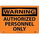 Warning Sign; Authorized Personnel Only, 10X14, Rigid Plastic