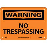 Warning Sign; No Trespassing, 7X10, Rigid Plastic