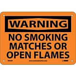 Warning Sign; No Smoking Matches Or Open Flames, 7X10, Rigid Plastic