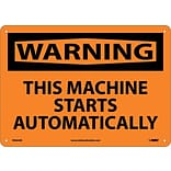 Warning Sign; This Machine Starts Automatically, 10X14 .040 Aluminum