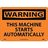Warning Sign; This Machine Starts Automatically, 10X14, Rigid Plastic