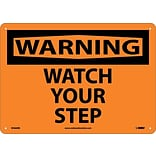 Warning Sign; Watch Your Step, 10X14, Rigid Plastic