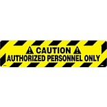 Floor Signs; Walk On, Caution Authorized Personnel Only, 6X24