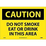 Caution Labels; Do Not Smoke Eat Or Drink In This Area, 10X14, Adhesive Vinyl