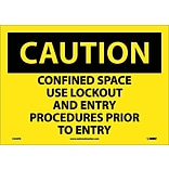 Caution Label; Confined Space Use Lockout And Entry Procedures Prior To Entry, 10X14, Adhesive Vinyl